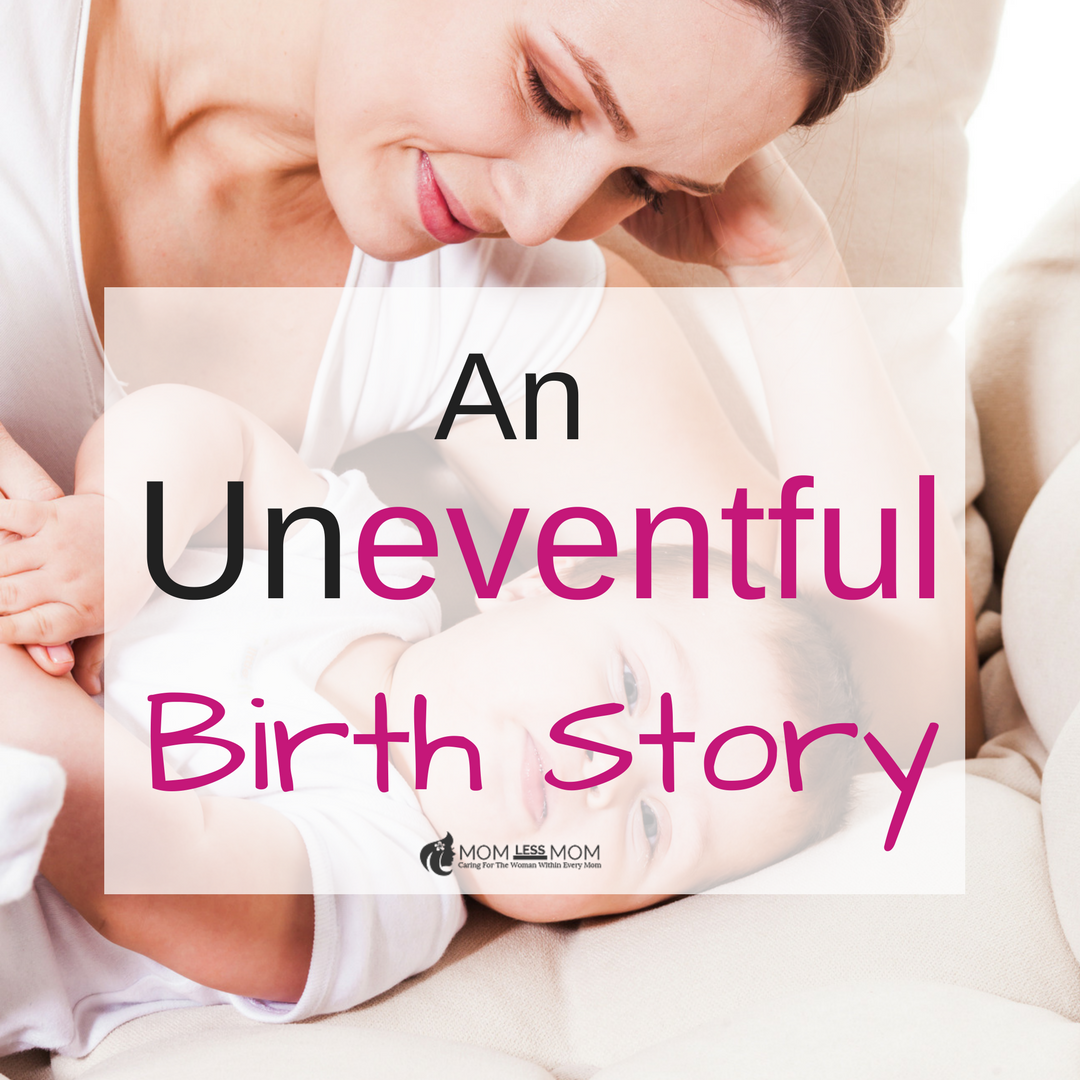 An Uneventful Birth Story
