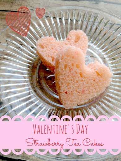 Valentines Day Treat Recipe - Strawberry Tea Cakes