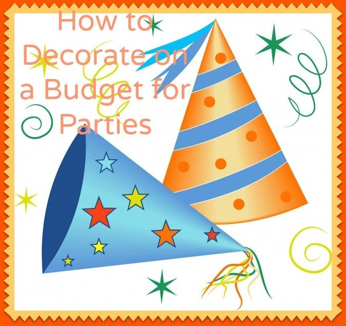 How to Decorate on a Budget for Parties