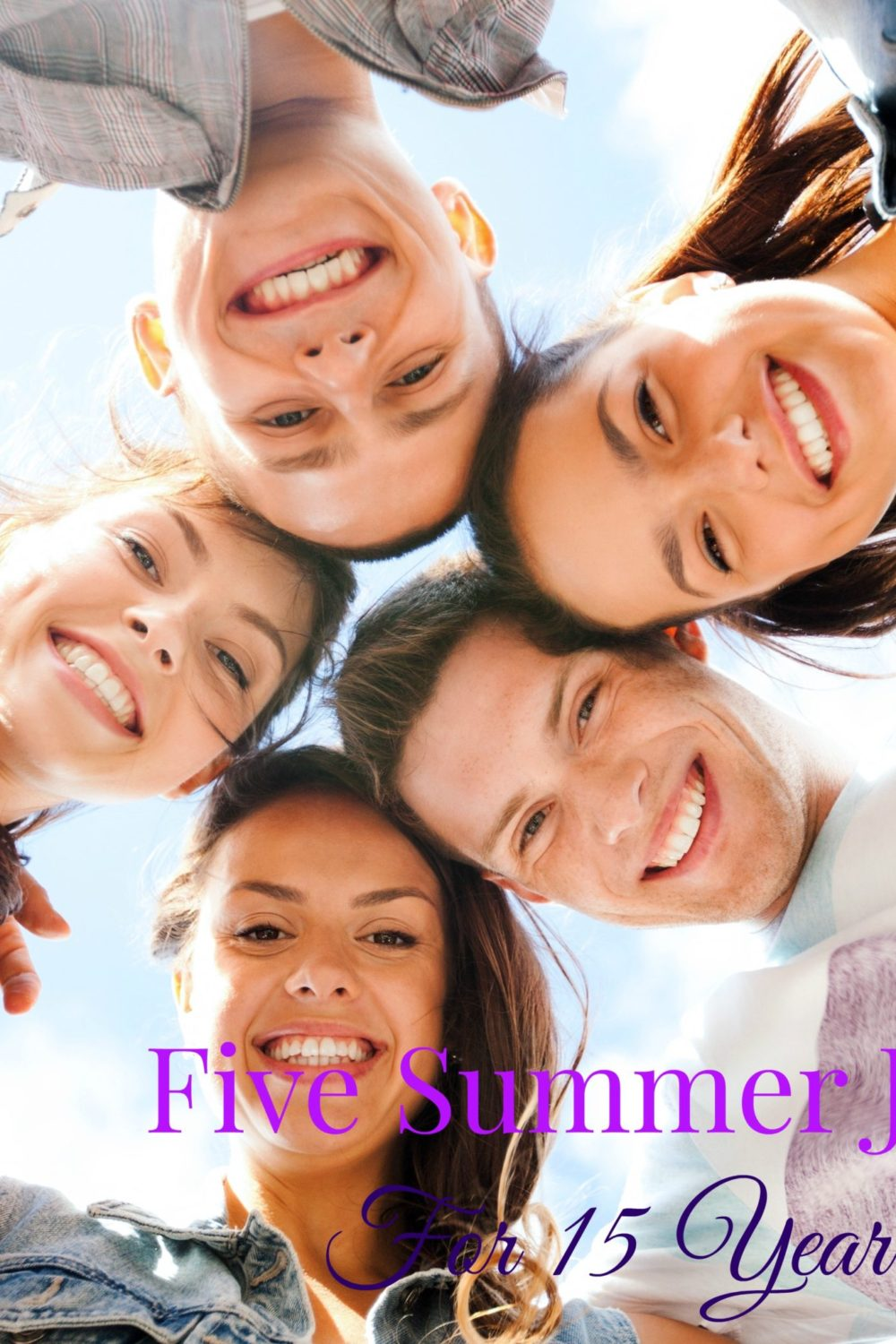 Five Summer Jobs For 15 Year Olds