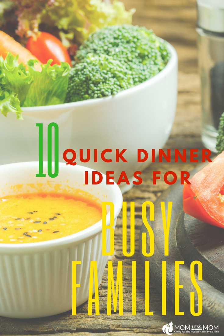 10 Quick Dinner Ideas for Busy Families