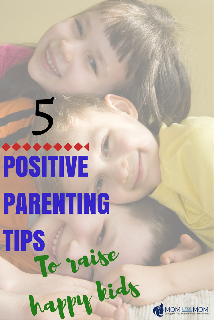 5 Positive Parenting Tips to Raise Happy Kids