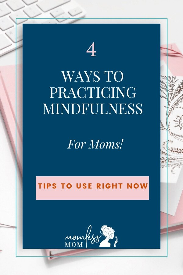 Practicing Mindfulness for moms