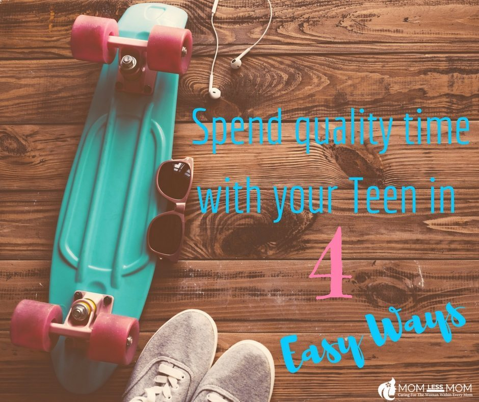 Spend quality time with your teen in 4 easy ways