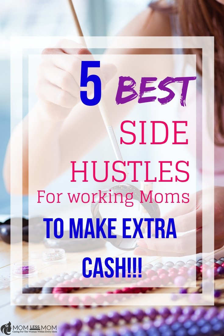 Check out this list of best side hustles for working moms to make extra cash