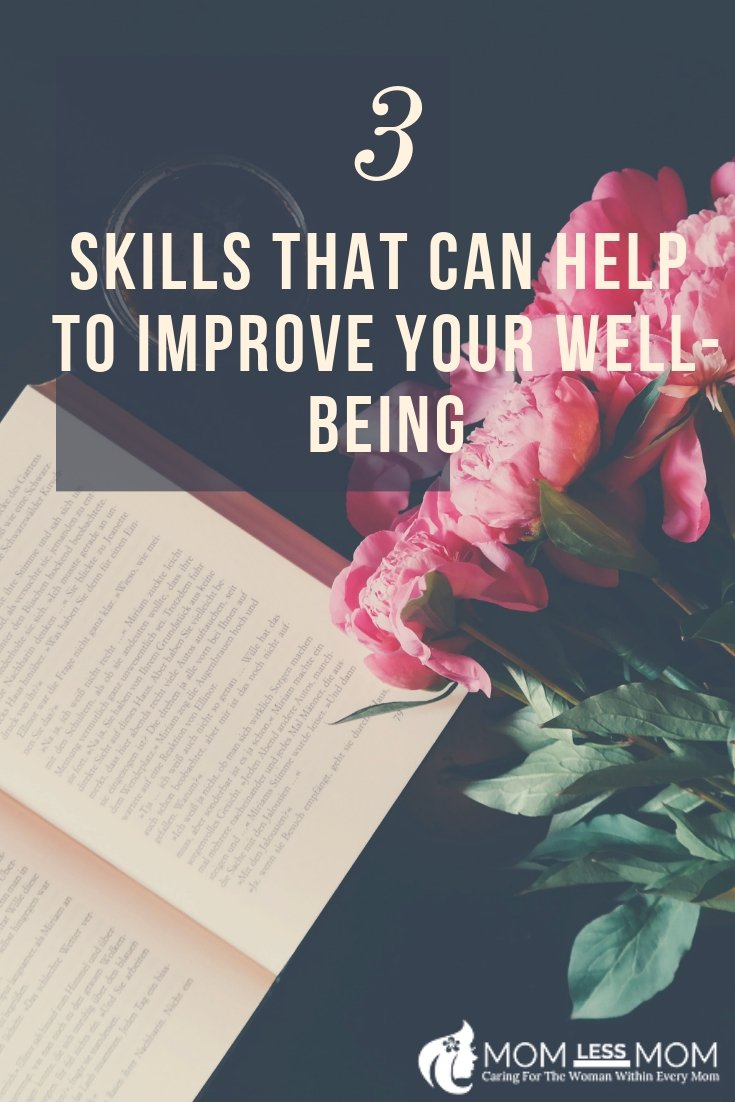 "The key to enhancing your well-being isn't always just shifting your lifestyle around to find more opportunities for ""relaxation."" In fact, developing certain skills might help you to improve your well-being, significantly. Here are 3 skills you should master to that end! #selfcare #healthyliving #mentalhealth"