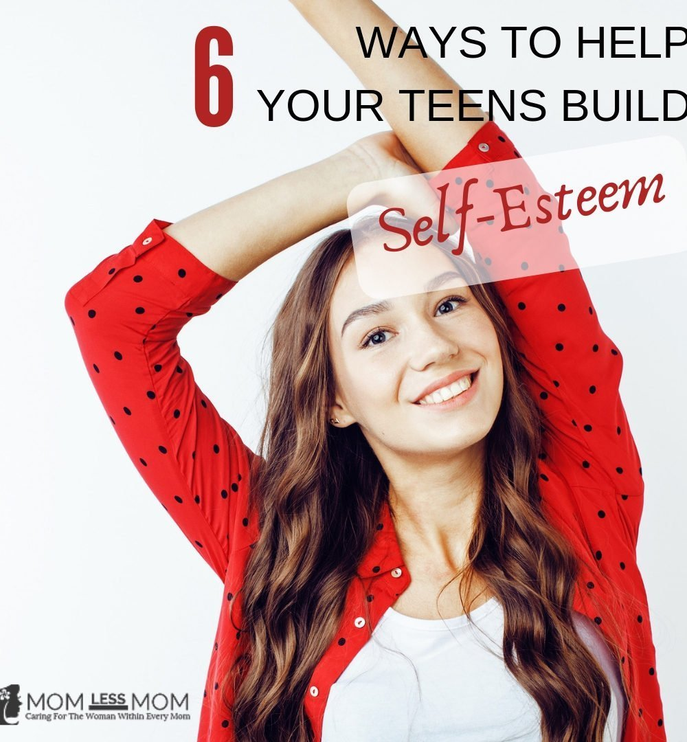 Ways to help your teens build self-esteem