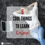 5 Cool Things you can Learn Online