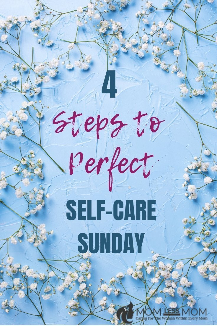 How to Have a Perfect Self Care Sunday in 4 EASY Steps