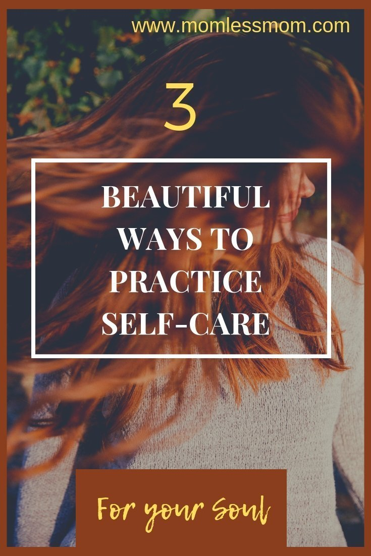 3 Beautiful Ways to Practice Self-care for your Soul