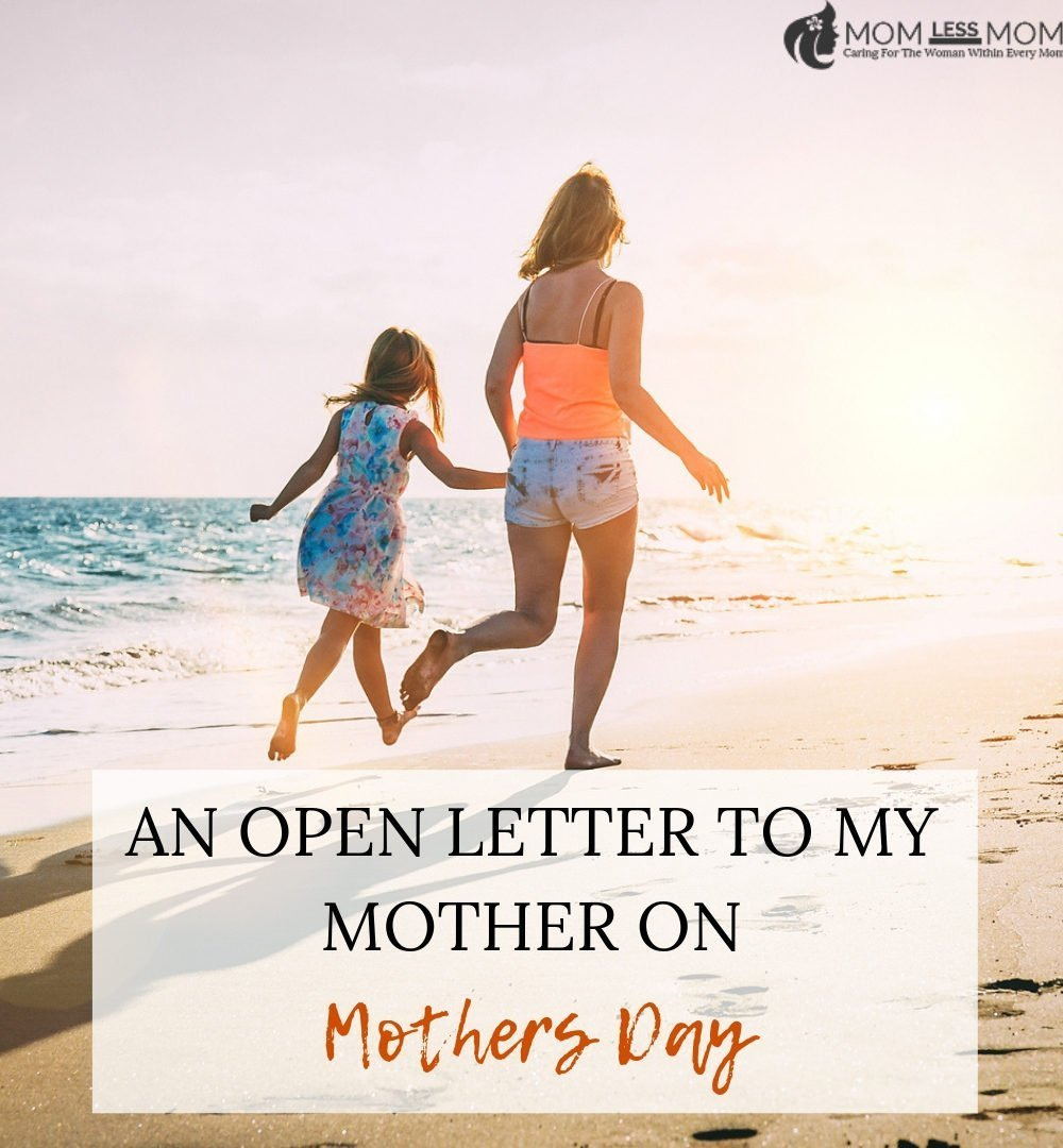 An open letter to my Mother on Mothers day