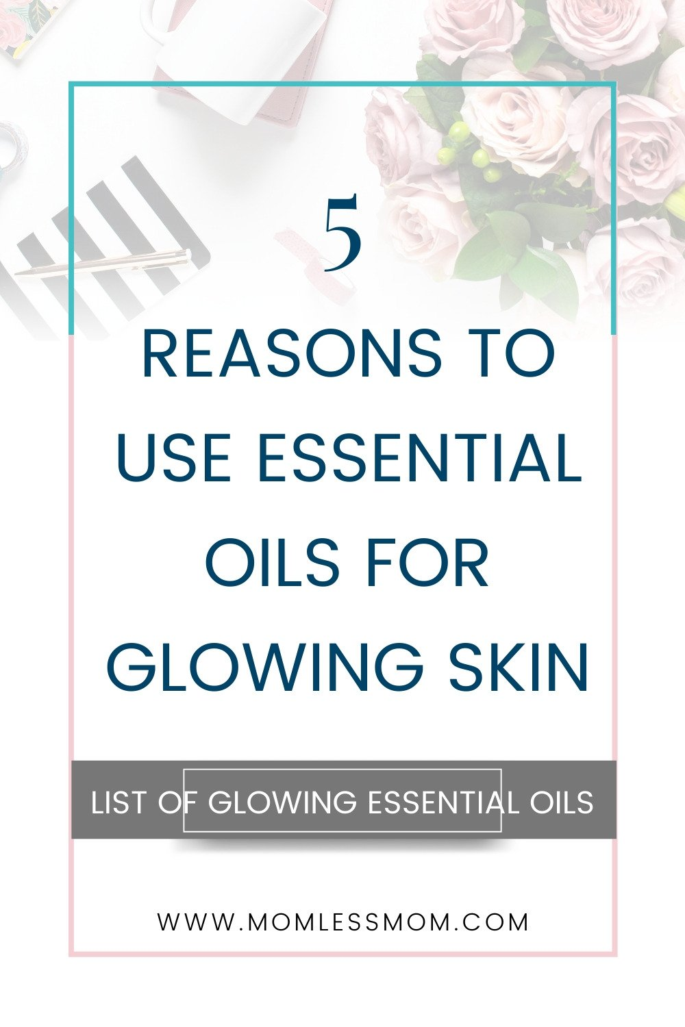 5 Reasons to Use Essential Oils for Glowing Skin