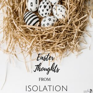 Easter thoughts from Isolation