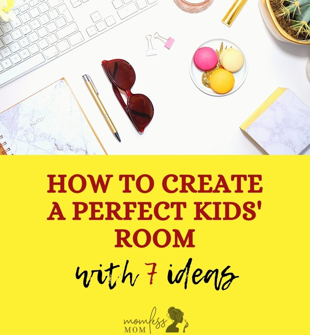 7 Ideas to create a perfect kids' room