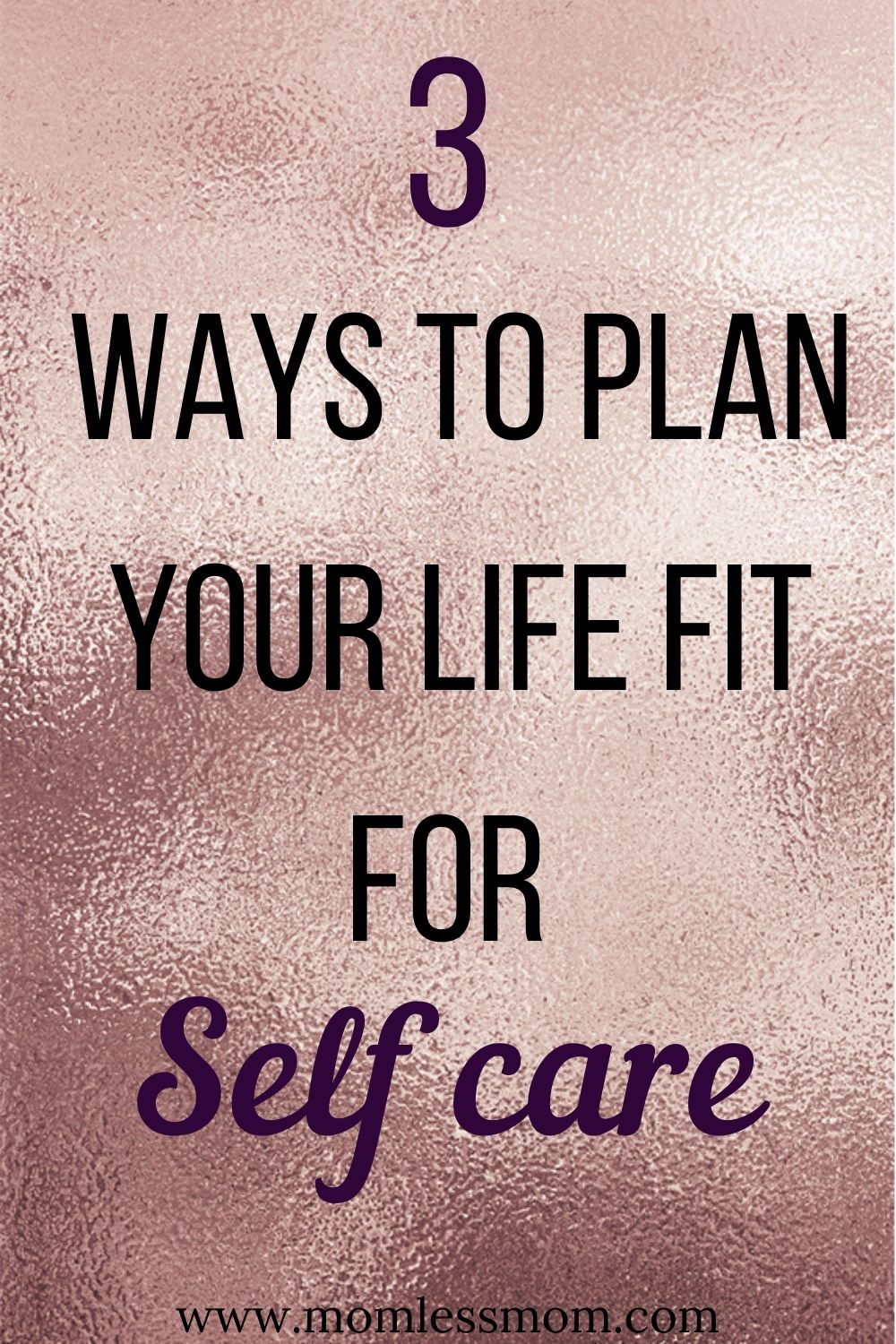 3 ways to fit self care in your life
