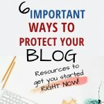 6 Important Ways to Protect your  Blog