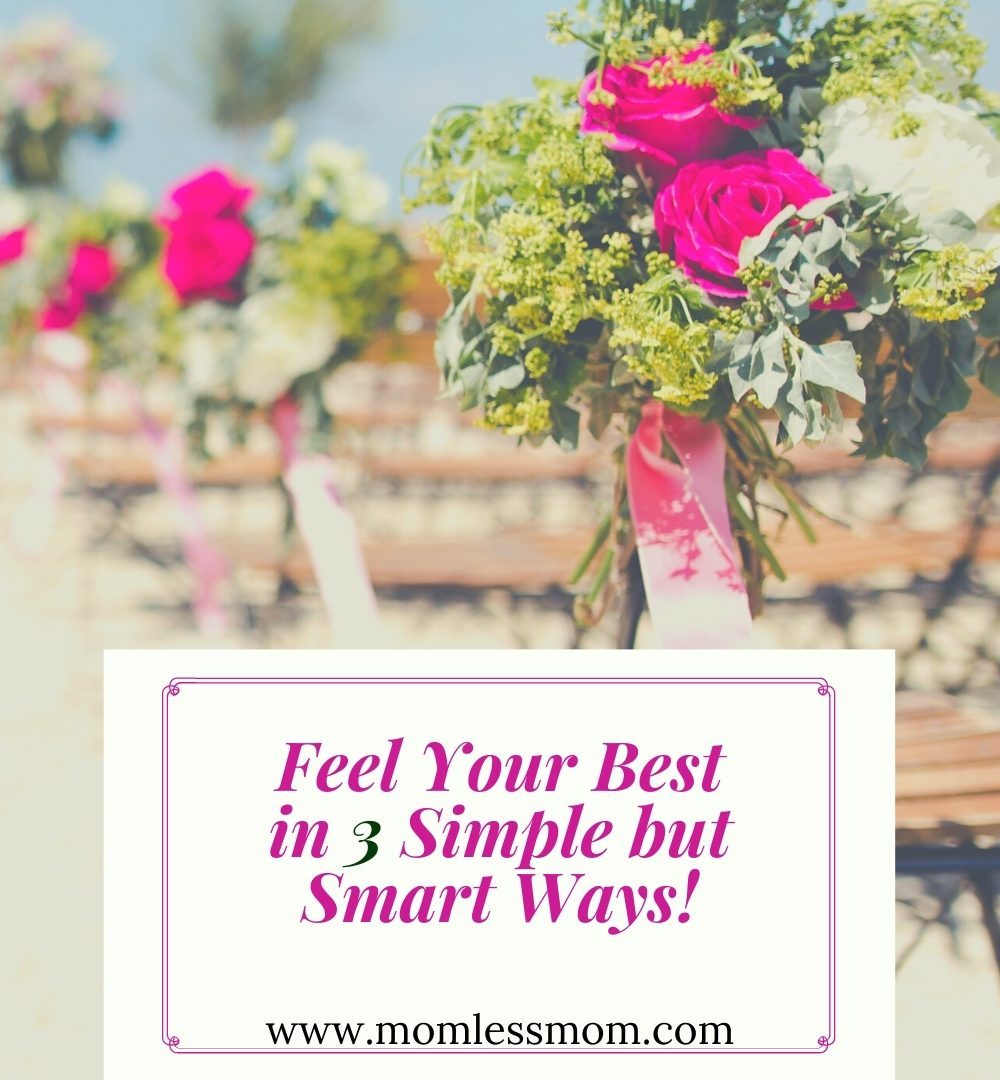 3 smart tips to feel your best