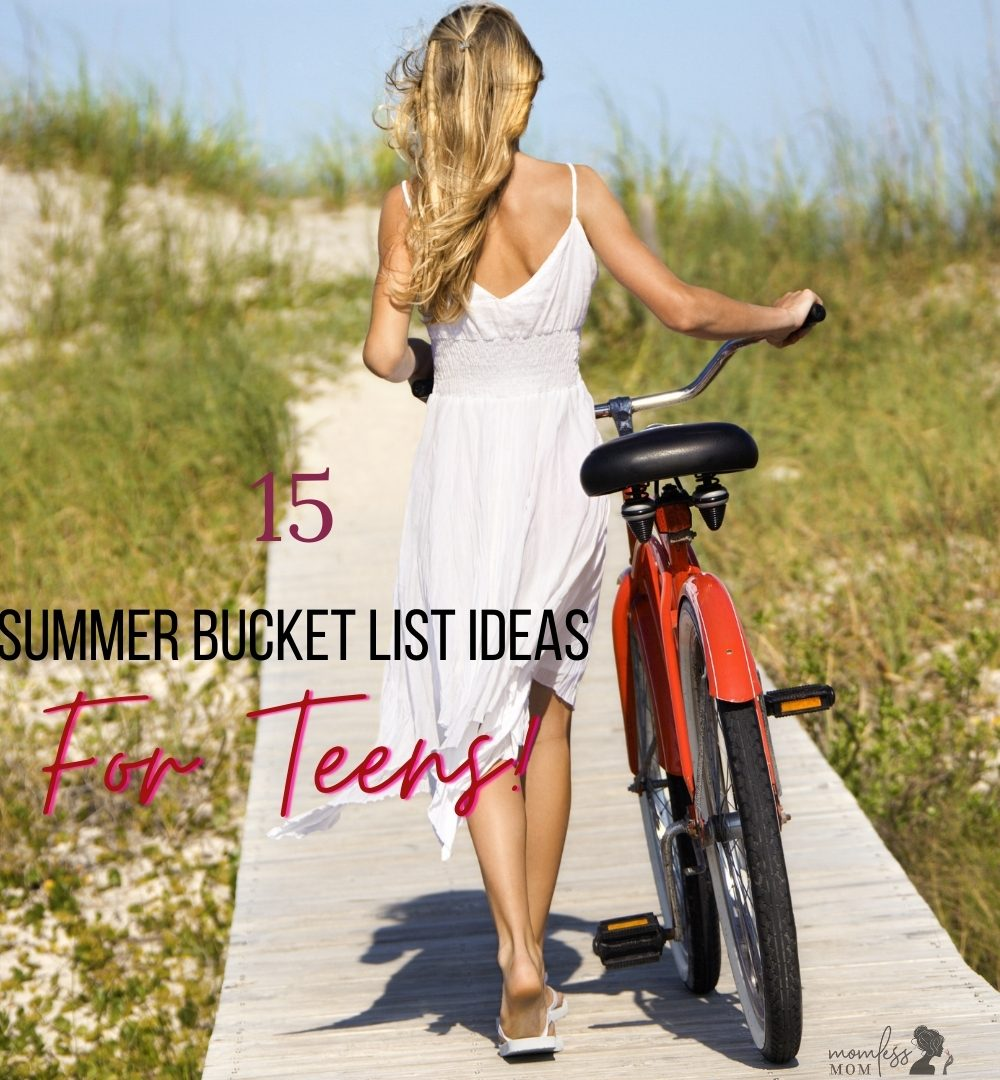 15 summer bucket list ideas for teens