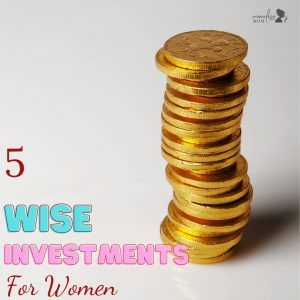 5 wise investments for women