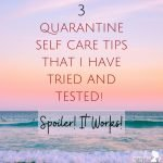 3 Quarantine Self care Ideas You Should Try!