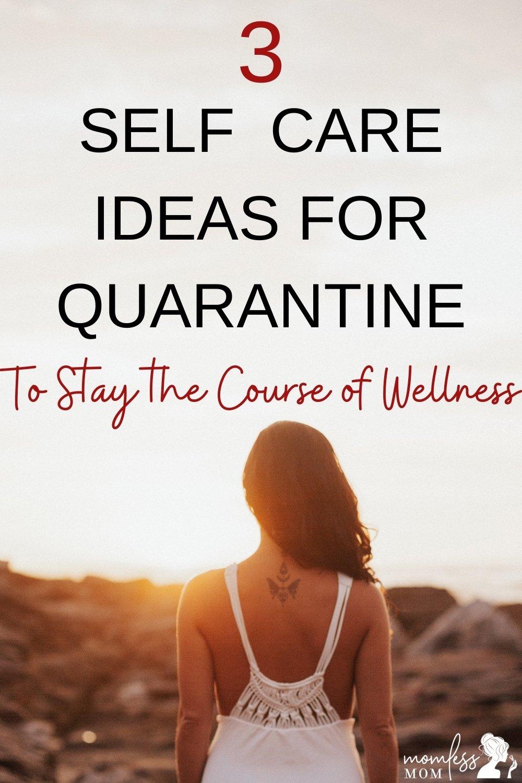 3 Quarantine Self care Ideas You Should Try!