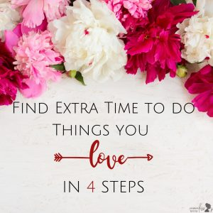 4 steps to find time to do things you love